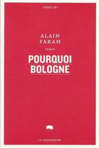 Alain Farah, Pourquoi Bologne, 2013, couverture