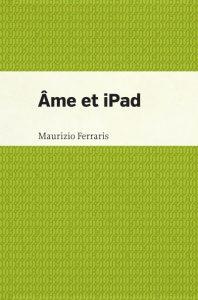 Préface à Âme et iPad de Maurizio Ferraris