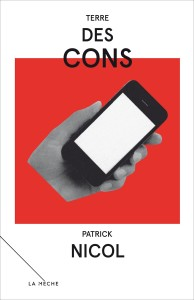 Patrick Nicol, Terre des cons, 2013, couverture