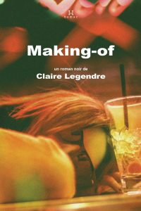 Claire Legendre, Making-of, 2017, couverture